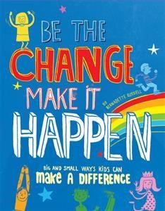 0013074_be_the_change_make_it_happen_300